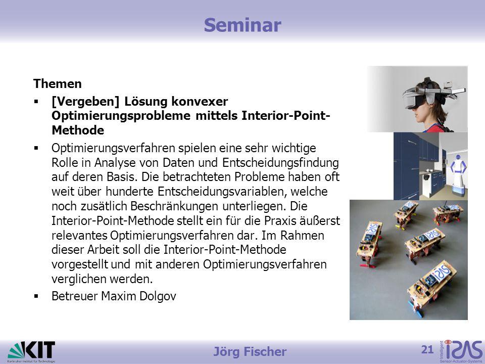 Seminar Themen. [Vergeben] Lösung konvexer Optimierungsprobleme mittels Interior-Point-Methode.